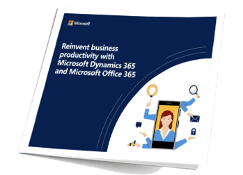 Reinvent business productivity with Microsoft Dynamics 365